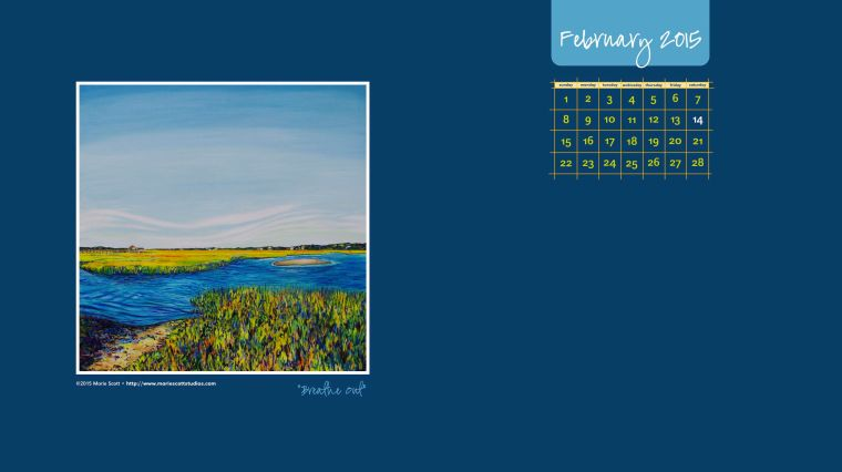 Here you go! A free calendar for you to use on your computer desktop during the month of February. Compliments of artist Marie Scott. • BREATHE OUT • ©2015 Marie Scott Studios