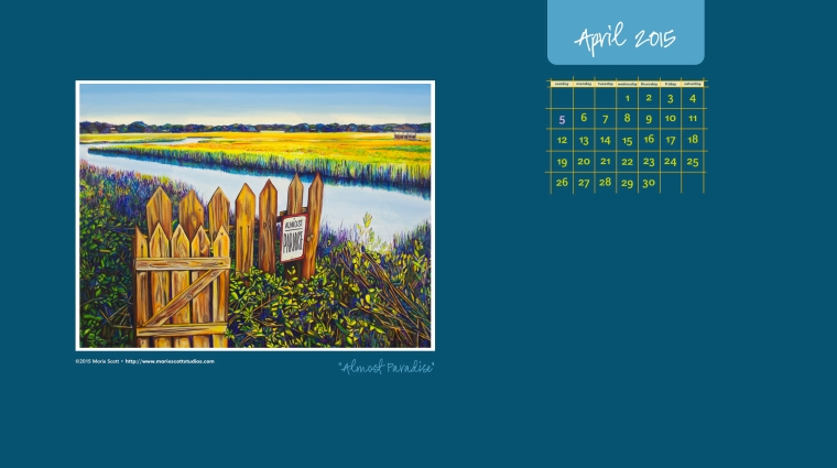 ALMOST PARADSIE • 30 inch x 40 inch oil painting • ©2015 Marie Scott [ Use this free calendar to cheer up your computer desktop during the month of April! ]